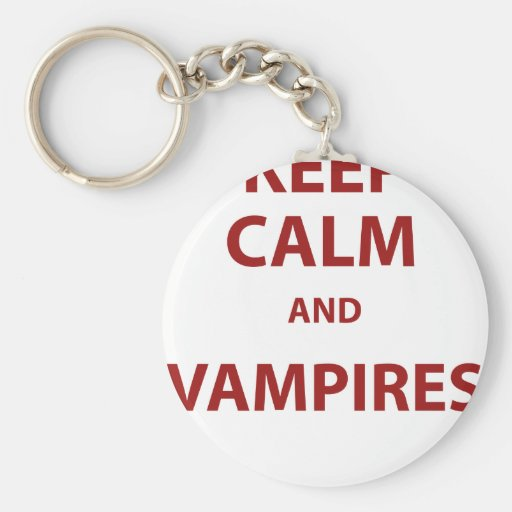 Keep Calm and Vampires! Keychains