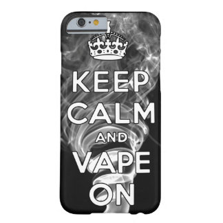 Keep Calm And Vape On Barely There iPhone 6 Case