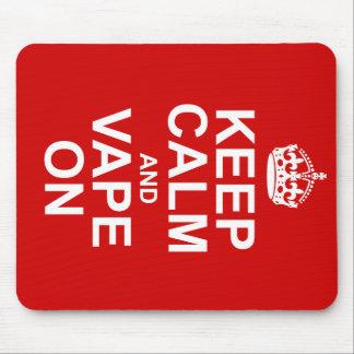 Keep Calm and Vape On Mouse Pad
