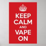 Keep Calm and Vape On Poster Print
