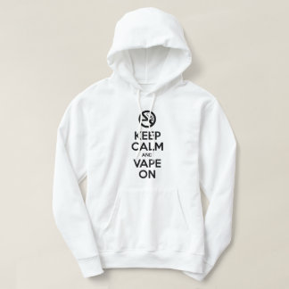 Keep Calm and Vape On ~ Self Motivational Hoodie