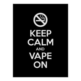 Keep Calm and Vape On ~ Self Motivational Poster