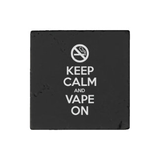 Keep Calm and Vape On ~ Self Motivational Stone Magnet