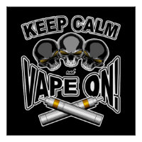Keep Calm and Vape On: Skulls Poster