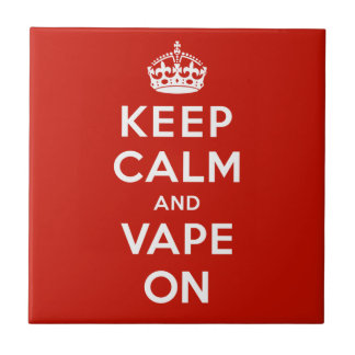 Keep Calm and Vape On Tile