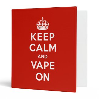 Keep Calm and Vape On Vinyl Binders