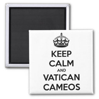 Keep Calm and Vatican Cameos 2 Inch Square Magnet