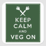 Keep Calm and Veg On Square Sticker