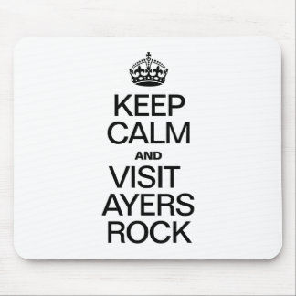 KEEP CALM AND VISIT AYERS ROCK MOUSE PADS