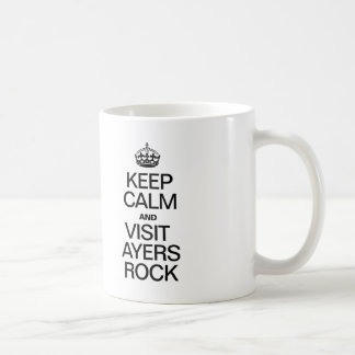 KEEP CALM AND VISIT AYERS ROCK COFFEE MUGS