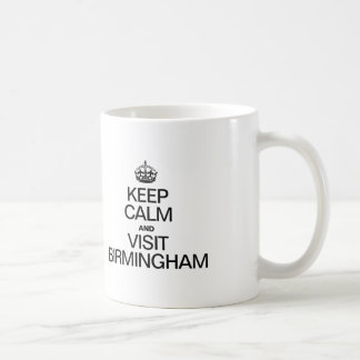 KEEP CALM AND VISIT BIRMINGHAM COFFEE MUG