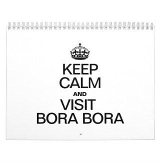 KEEP CALM AND VISIT BORA BORA CALENDAR