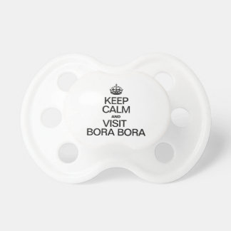 KEEP CALM AND VISIT BORA BORA BooginHead PACIFIER
