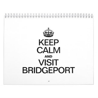 KEEP CALM AND VISIT BRIDGEPORT WALL CALENDARS