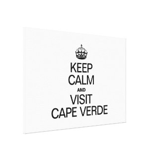 KEEP CALM AND VISIT CAPE VERDE STRETCHED CANVAS PRINTS