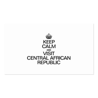 KEEP CALM AND VISIT CENTRAL AFRICAN REPUBLIC BUSINESS CARD TEMPLATES