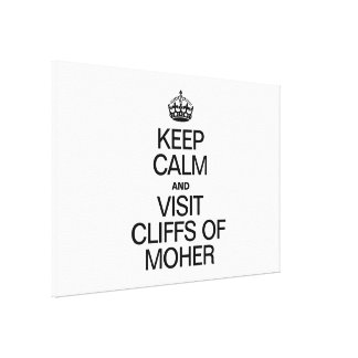 KEEP CALM AND VISIT CLIFFS OF MOHER GALLERY WRAPPED CANVAS