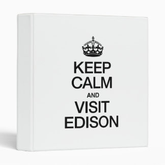KEEP CALM AND VISIT EDISON 3 RING BINDERS