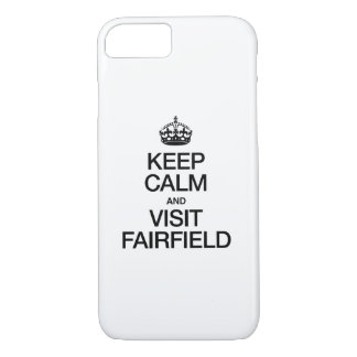 KEEP CALM AND VISIT FAIRFIELD iPhone 7 CASE