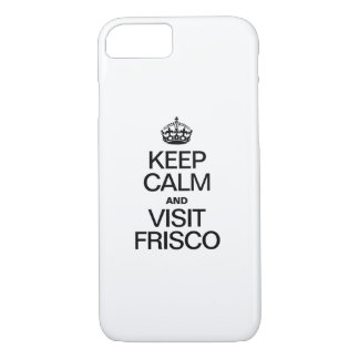 KEEP CALM AND VISIT FRISCO iPhone 7 CASE