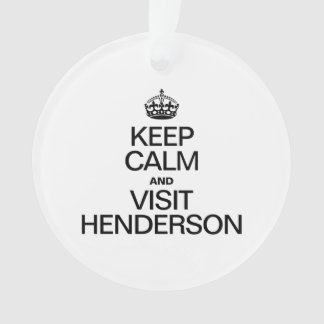 KEEP CALM AND VISIT HENDERSON