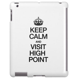 KEEP CALM AND VISIT HIGH POINT