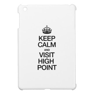 KEEP CALM AND VISIT HIGH POINT iPad MINI COVER