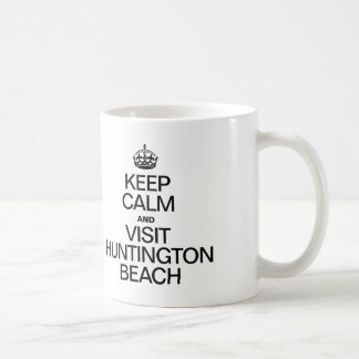 KEEP CALM AND VISIT HUNTINGTON BEACH MUG