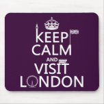 Keep Calm and Visit London (any color) Mouse Pad