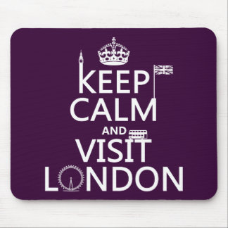 Keep Calm and Visit London (any color) Mousepad