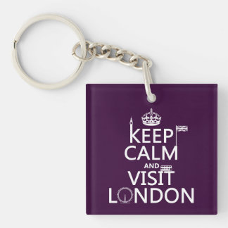Keep Calm and Visit London (any color) Single-Sided Square Acrylic Keychain