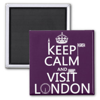 Keep Calm and Visit London Magnet
