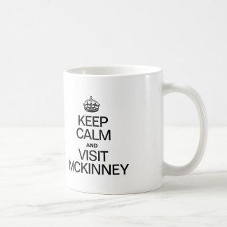 KEEP CALM AND VISIT MCKINNEY COFFEE MUG