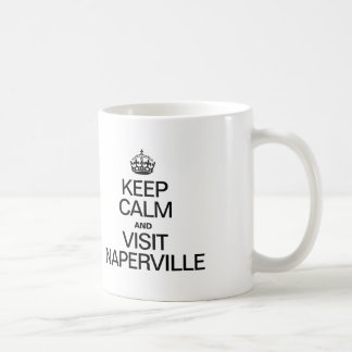KEEP CALM AND VISIT NAPERVILLE COFFEE MUG