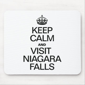 KEEP CALM AND VISIT NIAGARA FALLS MOUSEPADS