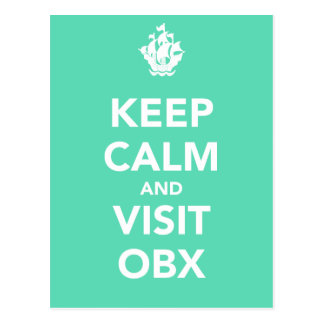 KEEP CALM AND VISIT OBX Post Card