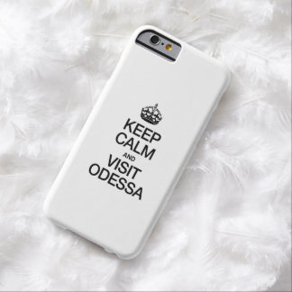 KEEP CALM AND VISIT ODESSA BARELY THERE iPhone 6 CASE