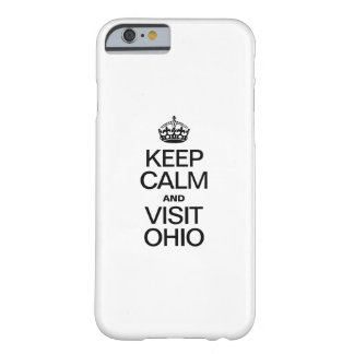 KEEP CALM AND VISIT OHIO BARELY THERE iPhone 6 CASE