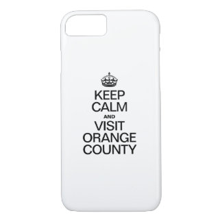 KEEP CALM AND VISIT ORANGE COUNTY iPhone 7 CASE