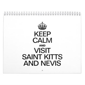 KEEP CALM AND VISIT SAINT KITTS AND NEVIS CALENDARS