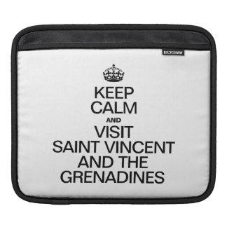 KEEP CALM AND VISIT SAINT VINCENT AND THE GRENADIN SLEEVES FOR iPads
