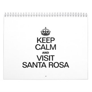 KEEP CALM AND VISIT SANTA ROSA CALENDAR