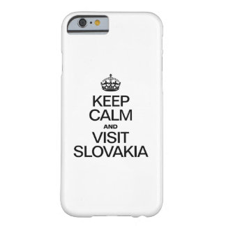 KEEP CALM AND VISIT SLOVAKIA BARELY THERE iPhone 6 CASE