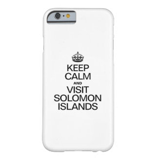 KEEP CALM AND VISIT SOLOMON ISLANDS BARELY THERE iPhone 6 CASE