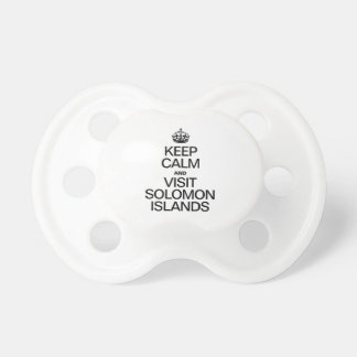 KEEP CALM AND VISIT SOLOMON ISLANDS BooginHead PACIFIER