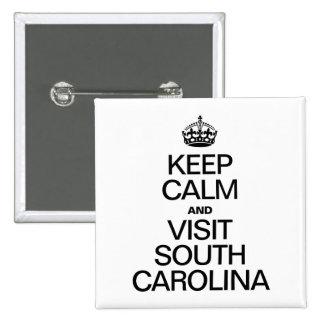 KEEP CALM AND VISIT SOUTH CAROLINA PIN