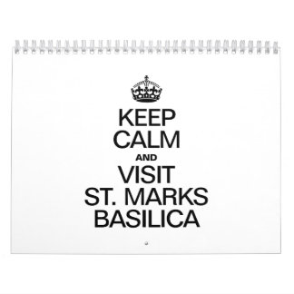 KEEP CALM AND VISIT ST MARKS BASILICA WALL CALENDARS