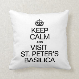 KEEP CALM AND VISIT ST PETERS BASILICA PILLOW