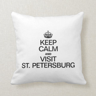KEEP CALM AND VISIT ST. PETERSBURG THROW PILLOWS