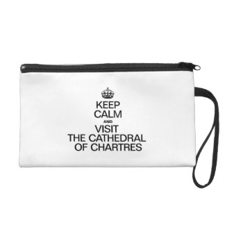 KEEP CALM AND VISIT THE CATHEDRAL OF CHARTRES WRISTLET PURSE
